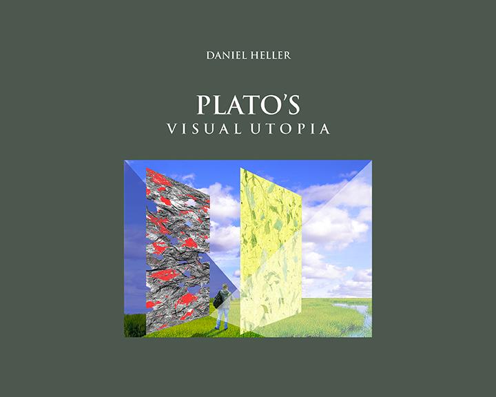 Plato's Visual Utopia-Book by Daniel Heller